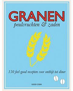 Granen, peulvruchten & zaden : 150 feel-good recepten voor ontbijt tot diner