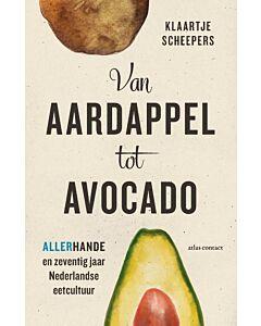 Van Aardappel tot Avocado : Allerhande en 70 jaar Nederlandse eetcultuur - PRE-ORDER (november)