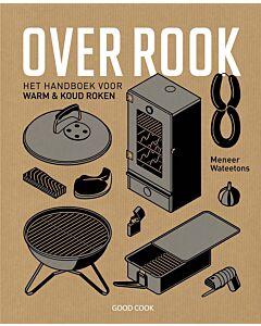 Over Rook : het handboek voor koud en warm roken
