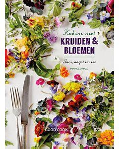 Koken met kruiden & bloemen : zaai, oogst en eet