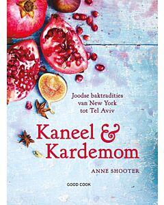 Kaneel & Kardemom : Joodse baktradities van New York tot Tel Aviv