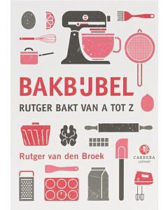 Kookbijbels - Bakbijbel : Rutger bakt van A tot Z
