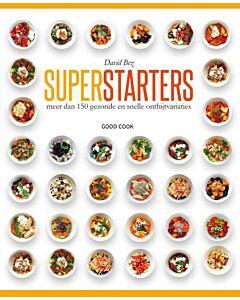 Superstarters : meer dan 150 gezonde en snelle ontbijtvariaties