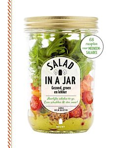 Salad in a jar : heerlijke salades-to-go. Even schudden & eten maar!