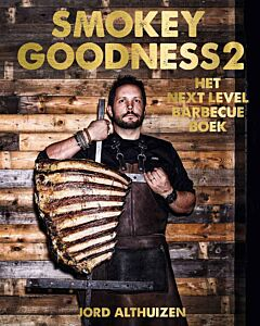 Smokey Goodness 2 : het next level barbecueboek
