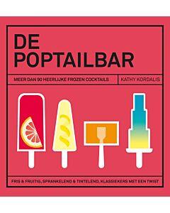 De poptailbar : meer dan 90 heerlijke frozen cocktails