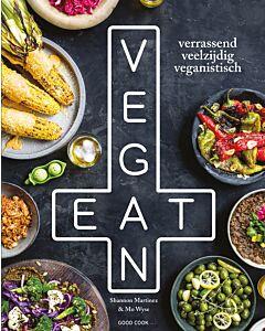 Eat Vegan : verrassend veelzijdig veganistisch