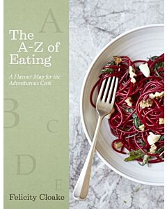 The A-Z of Eating : Felicity Cloake