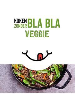 Koken zonder bla bla : Veggie