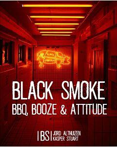 Black Smoke : BBQ, Booze & Attitude - Jort Althuizen