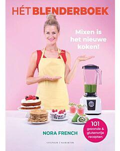 Hét blenderboek : mixen is het nieuwe koken!