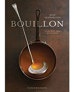 Bouillon : naar soep, saus en gerecht - Jean Beddington