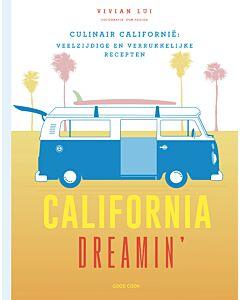 California Dreamin' : culinair Californië: veelzijdige en verrukkelijke recepten