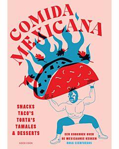 Comida Mexicana : snacks, taco's, torta's, tamales & desserts