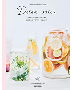 Detox water : gezonde dorstlessers die nooit gaan vervelen