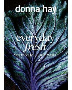 Everyday Fresh : supervers, supersnel   Donna Hay