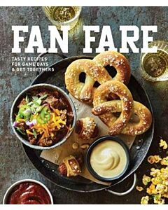 Fan Fare : Game Day Recipes for Delicious Finger Foods, Drinks & More