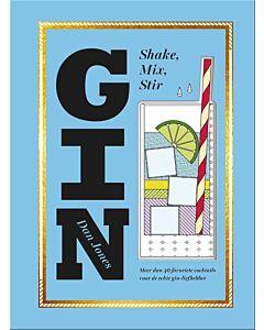 GIN : shake, mix, stir