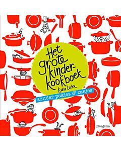 Het grote kinderkookboek : zonder pakjes & zakjes - Karin Luiten