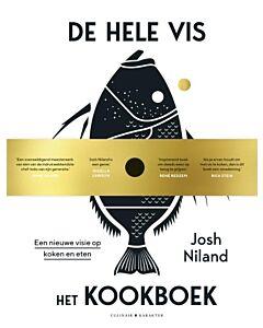 De hele vis - het kookboek : een nieuwe visie op eten en koken