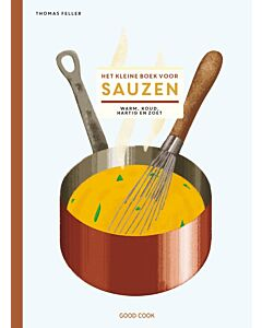 Het kleine boek voor sauzen : warm, koud, hartig en zoet