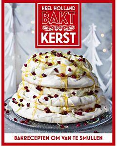 Heel Holland Bakt Kerst : bakrecepten om van te smullen