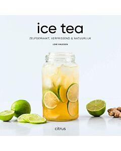Ice tea : zelfgemaakt, verfrissend en natuurlijk