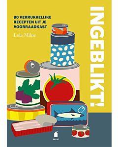 Ingeblikt! : 80 verrukkelijke recepten uit de voorraadkast - PRE-ORDER (april)