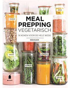 Meal prepping vegetarisch : 1x koken voor de hele week