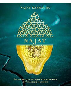 NAJAT : 80 kleurrijke recepten en verhalen uit magisch Marokko