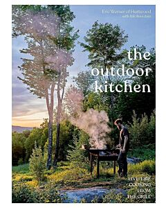 The Outdoor Kitchen : Live-Fire Cooking from Hartwood
