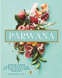 Parwana : verhalende familierecepten uit een Afghaanse keuken - PRE-ORDER (april)