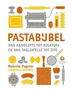 Kookbijbels - Pastabijbel :  van agnolotti tot rigatoni en van tagliatelle tot zite