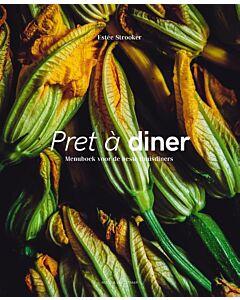 Pret à diner : menuboek voor de beste thuisdiners - PRE-ORDER (eind april)