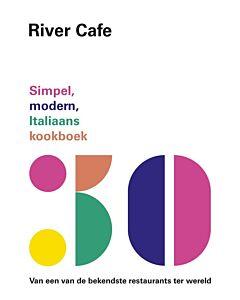 River Cafe 30 : Simpel, modern, Italiaans kookboek