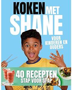 Koken met Shane : voor kinderen en ouders