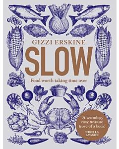 Slow : Food worth taking time over   Gizzi Erskine
