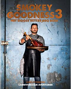 Smokey Goodness 3 : Het Bigger, Better BBQ Boek