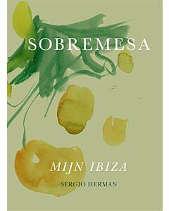 Sobremesa : recepten en verhalen uit Sergio's Ibiza