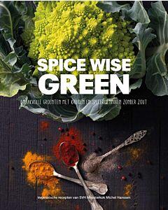 Spice Wise Green : smaakvolle groenten met kruiden en specerijen