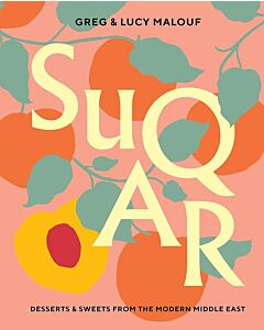SUQAR : Desserts & Sweets from the modern Middle East