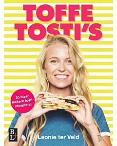 Toffe Tosti's : 55 bizar lekkere tosti-recepten