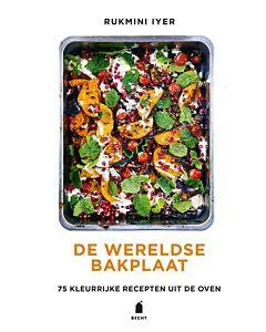 De wereldse bakplaat : 75 kleurrijke gerechten uit de oven