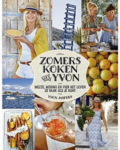 Zomers koken met Yvon : Mezze, meraki en vier het leven